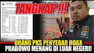 Tangkap Orang PKS Penyebar Hoax Prabowo Menang Di Luar Negeri!