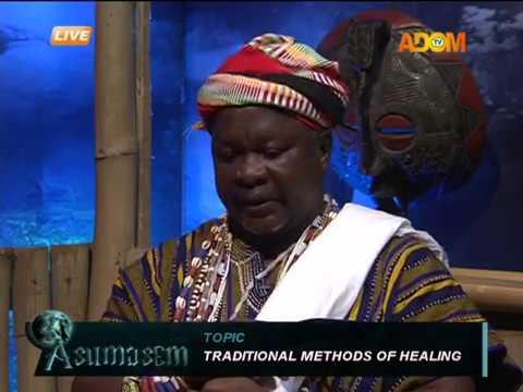 Traditional Methods Of Healing - Asumasem on AdomTV (20-6-18)