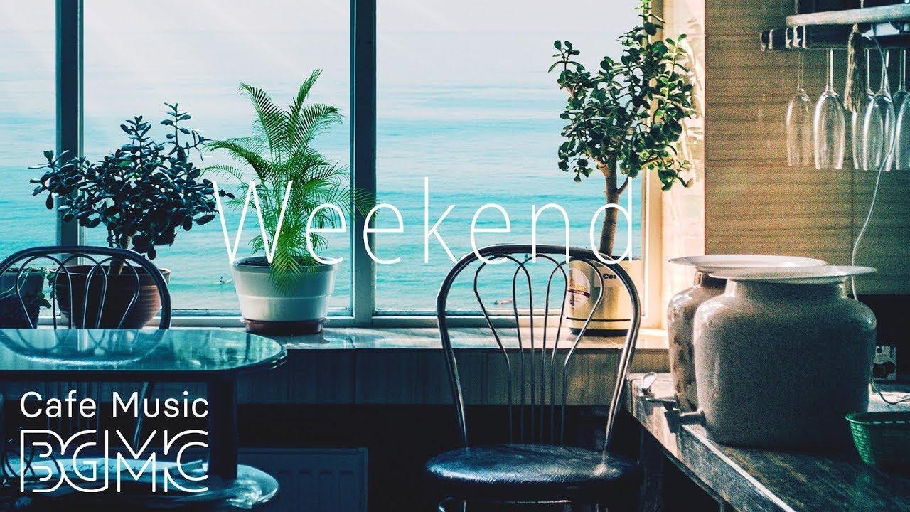 ☕️Weekend Café — Relaxing Guitar & Piano Instrumental Music — Weekend Jazz Music