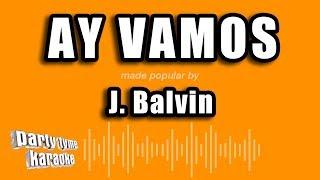 J. Balvin - Ay Vamos (Versión Karaoke)
