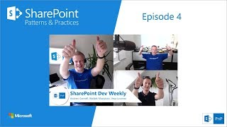 SharePoint Dev Weekly - Episode 4 - 7th of September 2018