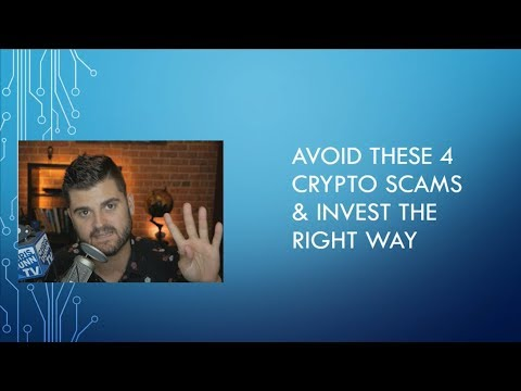 Avoid These 4 Crypto Scams \u0026 How To Invest The Right Way