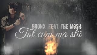 06. BR0NX - Tot cum ma stii (feat. The Mosh)