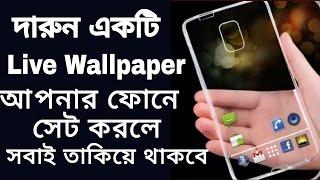 New live Wallpaper,আপনার ফোনে সেট করলে সবাই অবাক হয়ে জাবে, Best live Wallpaper,live theem