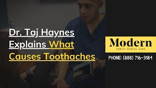 What Causes Toothaches, by Charlotte Dental Expert Dr. Taj Haynes