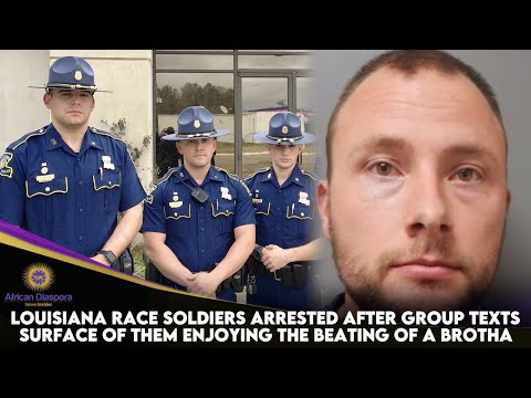 Louisiana Race Soldiers Arrested After Group Texts Surface Of Them Enjoying The Beating Of A Brotha