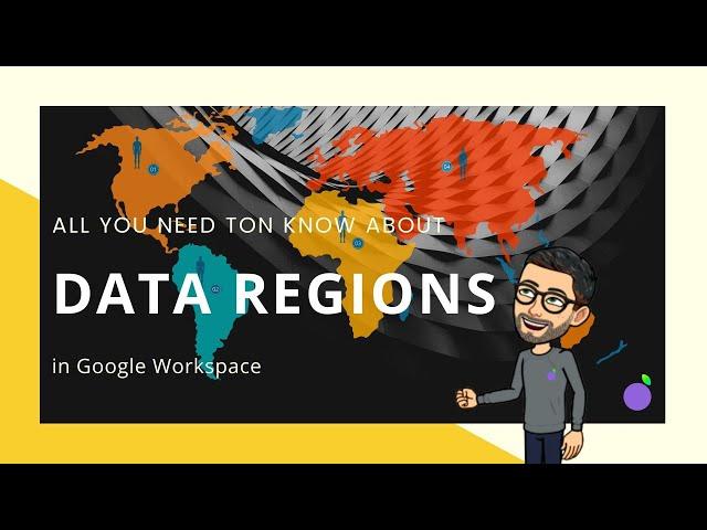 Data Regions in Google Workspace: Useful Information