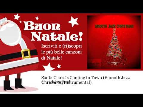 Smooth Jazz Band - Santa Claus Is Coming to Town - Smooth Jazz Christmas, Instrumental