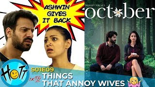 Things That Annoy Wives ft. Team October | S01E09 | Karan Veer Mehra | Barkha Sengupta