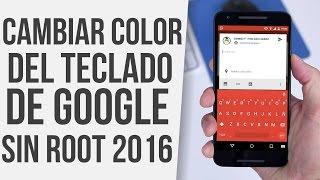 chrooma keyboard   cambia el color del teclado de google   no root   android 2016