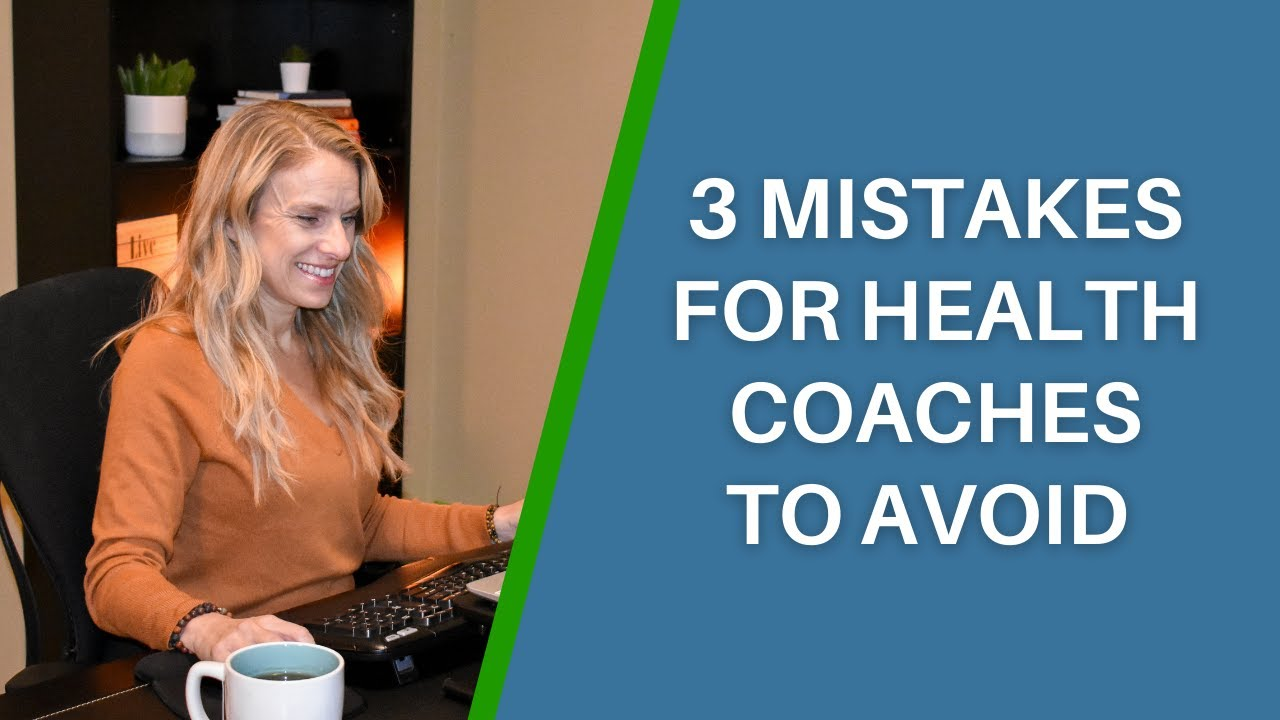 3 Mistakes for Health Coaches to Avoid to Achieve your Goals