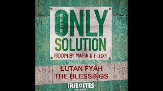 Lutan Fyah THE BLESSINGS - ONLY SOLUTION RIDDIM - IRIE ITES RECORDS.mp3