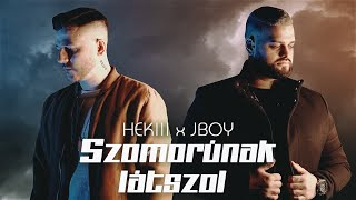 HEKIII X JBOY - SZOMORÚNAK LÁTSZOL (OFFICIAL MUSIC VIDEO)