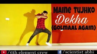 Maine tujhko dekha (golmaal again) | dance cover | scientist abhi