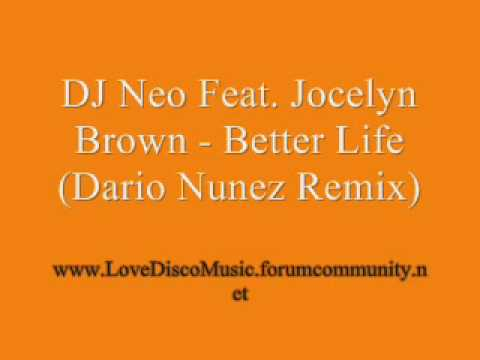 DJ Neo Feat Jocelyn Brown - Better Life (Dario Nunez Remix)