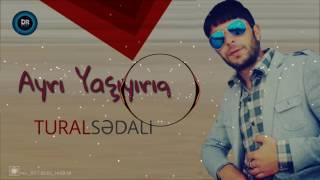 Tural Sedali - Ayri yasayiriq 2017 (DJ_RAHIBB)