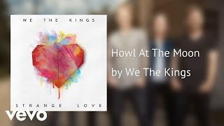 We The Kings - Howl At The Moon