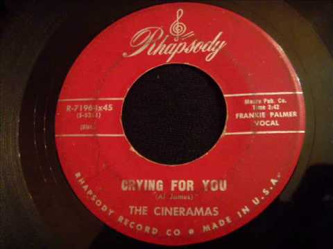 Cineramas - Crying For You - Rare Late 50's Doo Wop Ballad