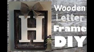 "Wooden Letter Frame DIY ! Using ""Dollar Tree"" & ""Walmart""  (Farmhouse Decor)"