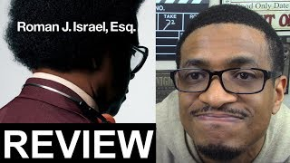 Roman J. Israel Esq. MOVIE REVIEW