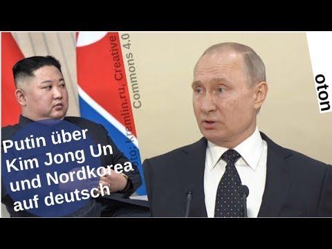 Putin über Kim Jong Un und Nordkorea auf deutsch