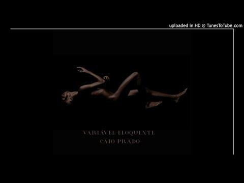 Caio Prado - Não Recomendado (Áudio)