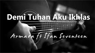 Demi Tuhan Aku Ikhlas Armada ft Ifan Seventeen