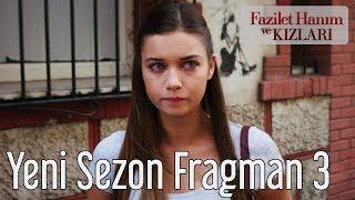 Fazilet Hanım ve Kızları Yeni Sezon 3. Fragman