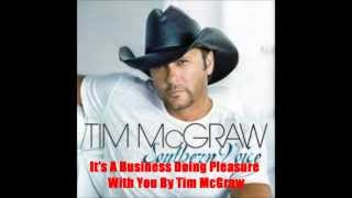 It's A Business Doing Pleasure With You By Tim McGraw *Lyrics in description*