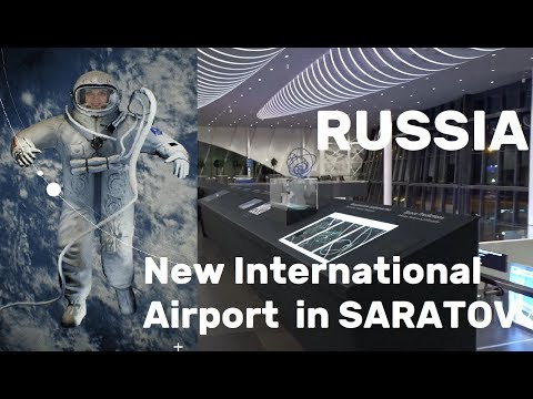 RUSSIA, New Airport in My Hometown Saratov