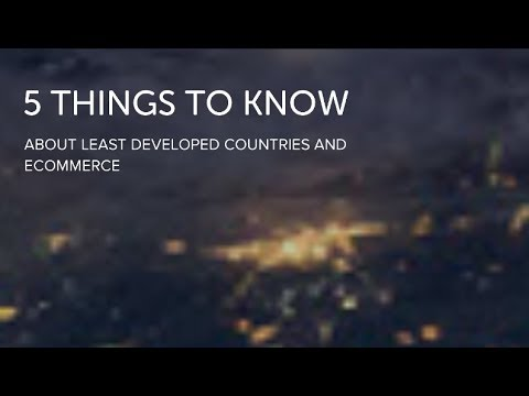 Five things to know about Least Developed Countries (LDCs) and ecommerce