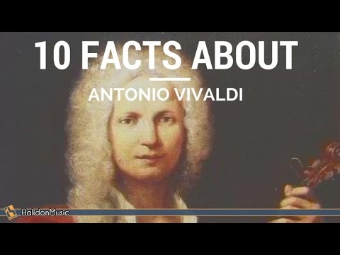 Vivaldi - 10 facts about Antonio Vivaldi | Classical Music History