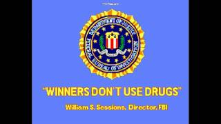 WINNERS DON'T USE DRUGS  William S  Sessions, Director  FBI 1987 to 1993