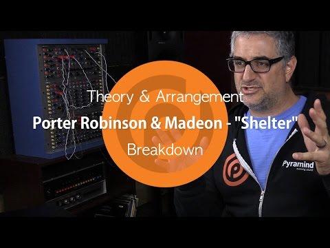 "Porter Robinson & Madeon - ""Shelter"" | Theory & Arrangement Breakdown"