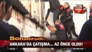 Ankara'da çatışma... Az önce oldu! - 20 Ekim 2017