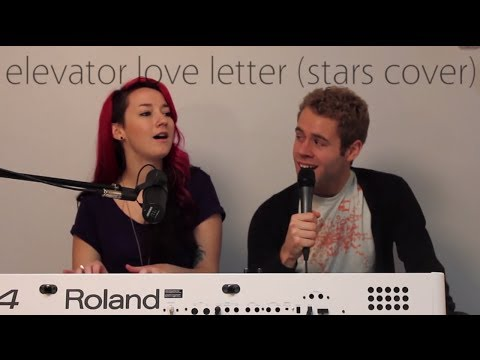 Elevator Love Letter (Stars Cover) - Colleen & Nathan