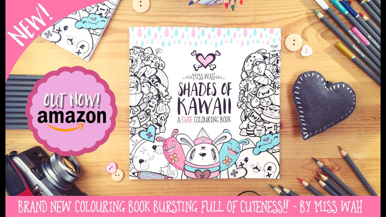 NEW Kawaii Colouring Book - by Miss Wah *CUTE!* - YouTube