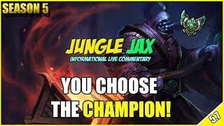 ✔ Patch 5.7 Jungle Jax Commentary [Platinum] - YOU CHOOSE THE CHAMPION #8 | Season 5