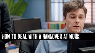 How to deal with a hangover at work