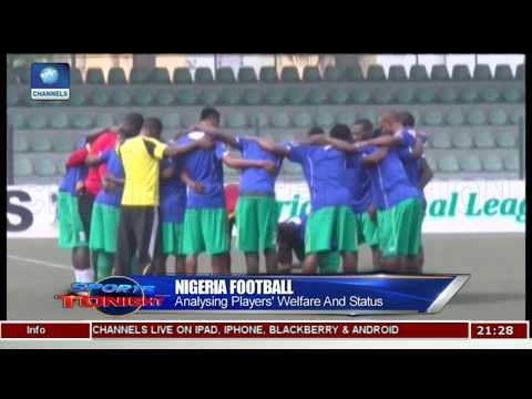Nigeria Football: Analysing Players' Welfare And Status | Sports Tonight |