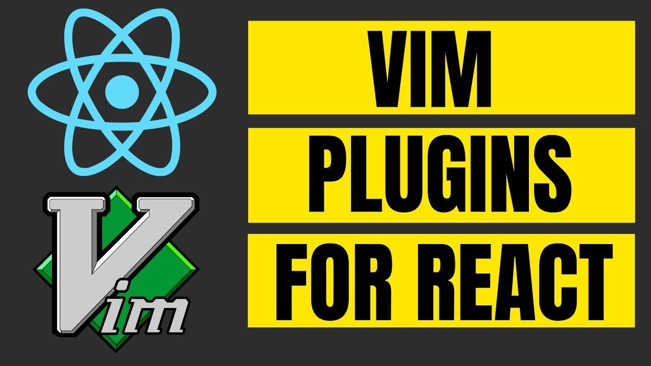 5 VIM Plugins for React JS Development - VIM Javascript Development