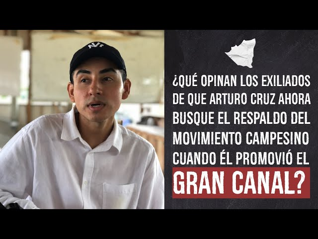 ¿Exiliados opinan sobre Arturo Cruz quien busca el respaldo del Movimiento Campesino?