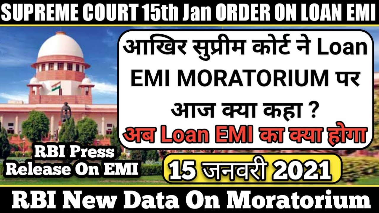 Supreme Court 15Th Jan 2021 Order/Decision on LOAN EMI MORATORIUM EXTENSION and Loan Restructure.