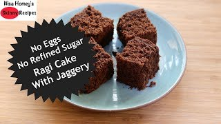 Eggless Soft Ragi Cake Recipe - How To Make Chocolate Ragi Millet Cake With Jaggery | Skinny Recipes