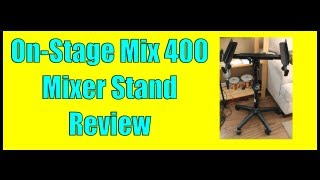 On-Stage Mix-400 Mixer Stand Review - (@Beatstruggles)