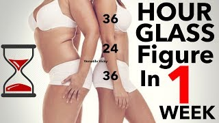 How To Get An Hourglass Figure In 1 Week (100% Works)
