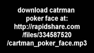 cartman poker face full song how to download .mp3. for free