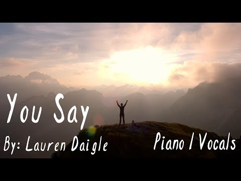 Lauren Daigle - You Say (Piano/Vocal) Lyrics