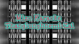 Mizo karaoke | Thanglunghnemi Zai