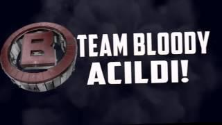 Team Bloody Açıldı! Katılmak İsteyen Yoruma Yazsın!